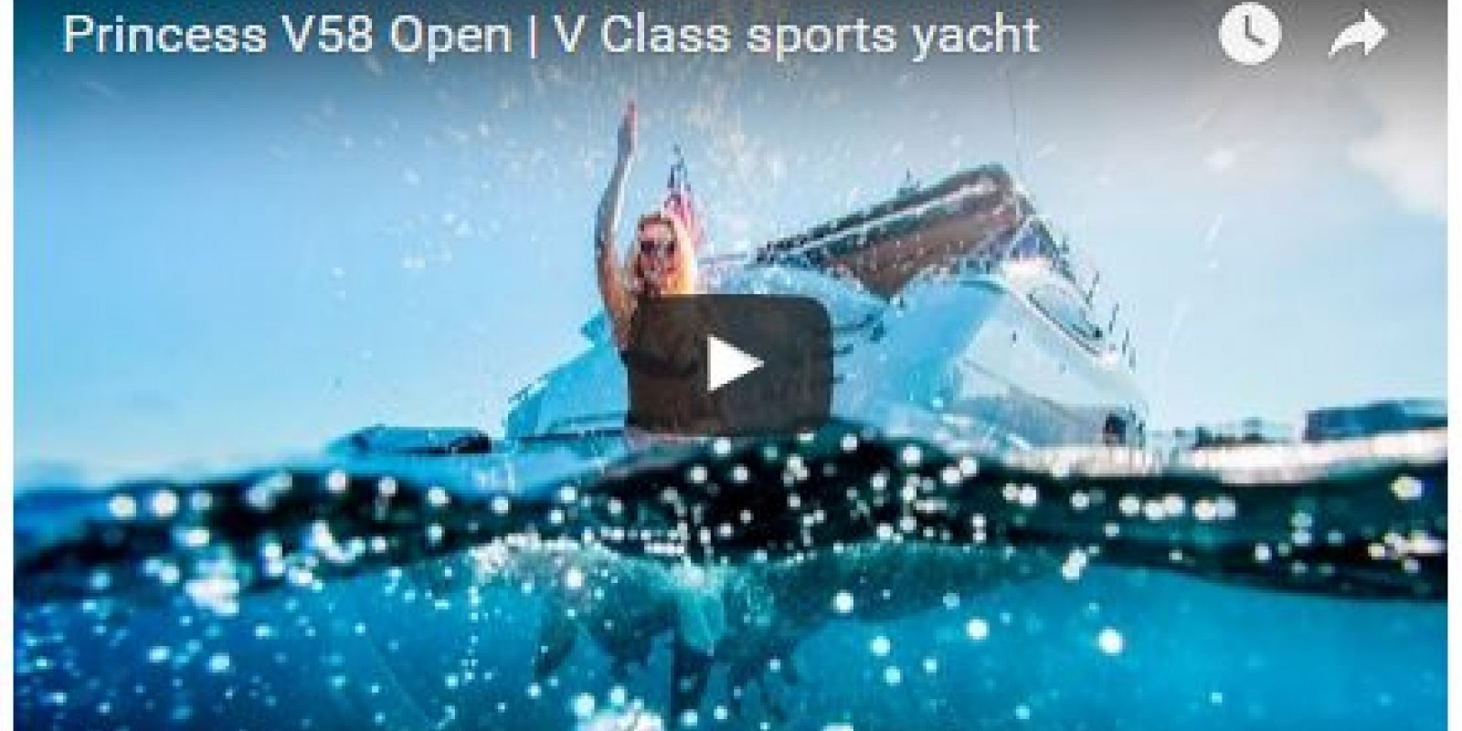 Video of the New PRINCESS V58 Open